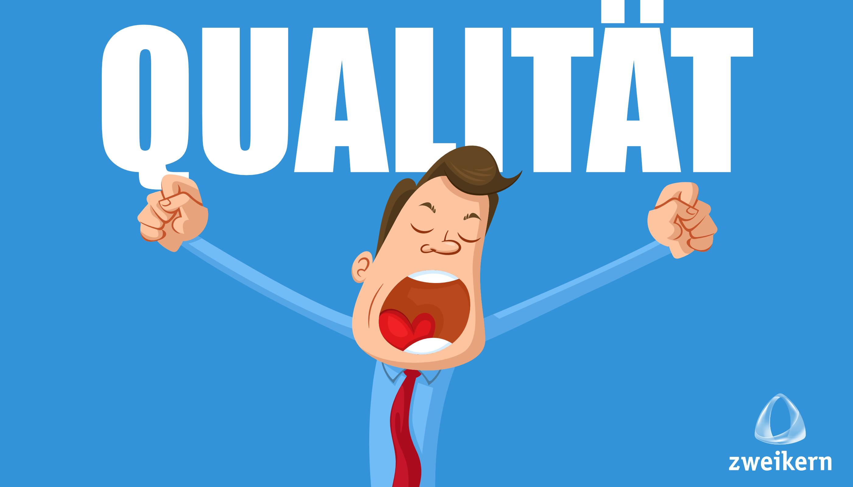 Qualität erleben: Gähnende Langweile oder doch ein Erlebnis?